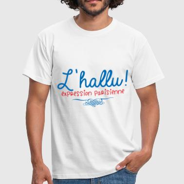 Île de France Paris J'hallucine - T-shirt Homme