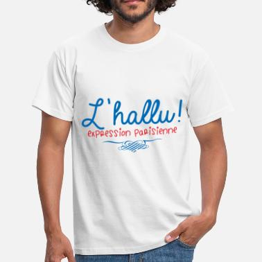 Paris Île de France Paris J'hallucine - T-shirt Homme