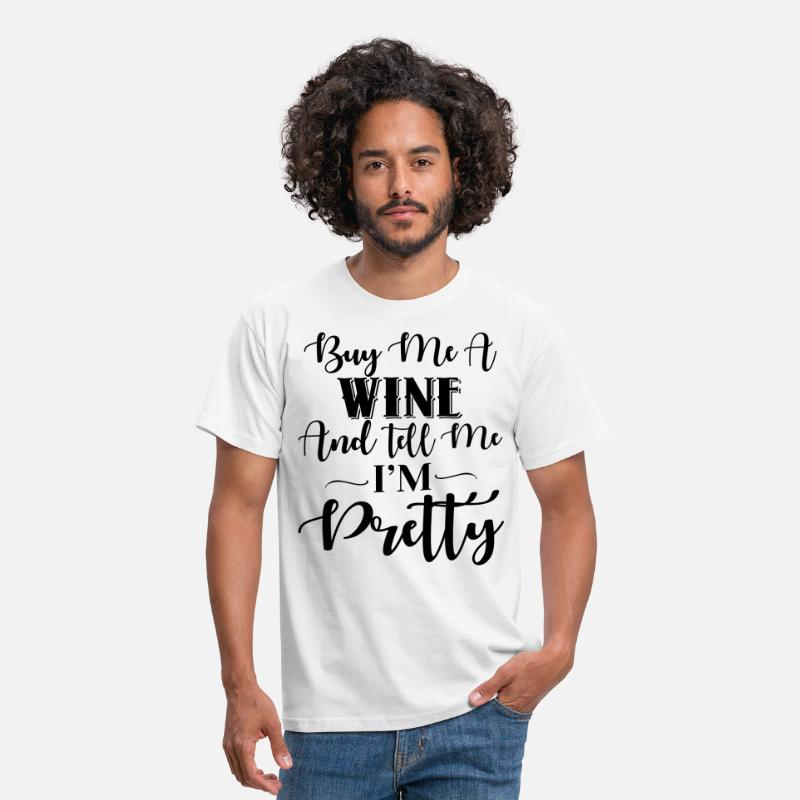 Dish T-Shirts - Feed Me Wine & Tell Me I'm Pretty - Men's T-Shirt white