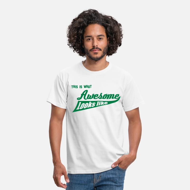 Awesome T-Shirts - This is what Awesome looks like - Men's T-Shirt white