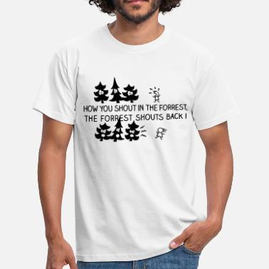 Shouter The forrest shouts back! - Männer T-Shirt