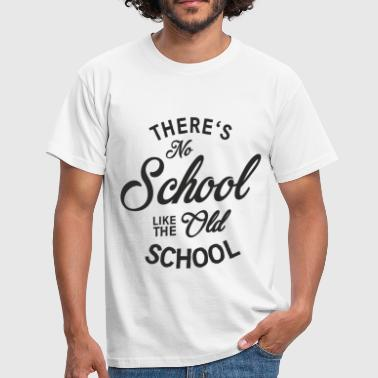 Old School Techno No School like old school - Men's T-Shirt