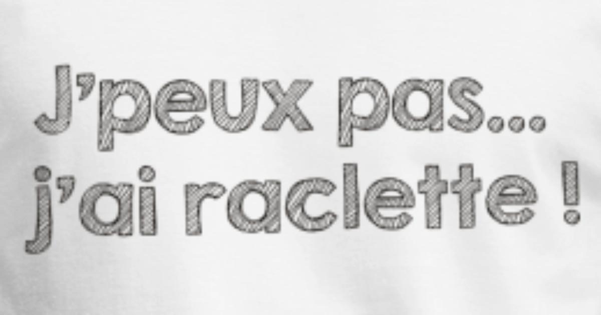 dc54dcb02e2 j-peux-pas-j-ai-raclette-t-shirt-homme.jpg