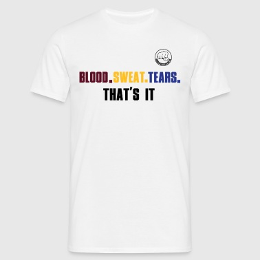 Blood Sweat Tears - Männer T-Shirt