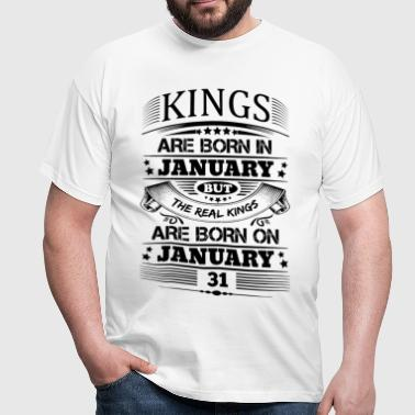 Real Kings Are Born On January 31 - Men's T-Shirt