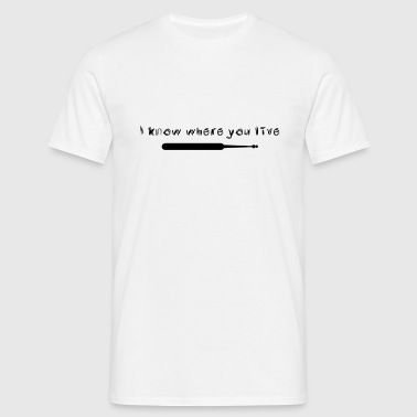 I know where you live [black edition] - Men's T-Shirt