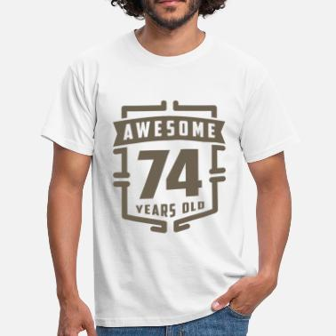 74 Years Awesome 74 Years Old - Men's T-Shirt