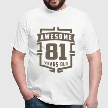 Awesome 81 Years Old - Men's T-Shirt