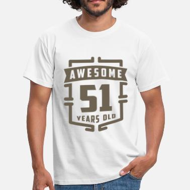 51 Year Old Awesome 51 Years Old - Men's T-Shirt