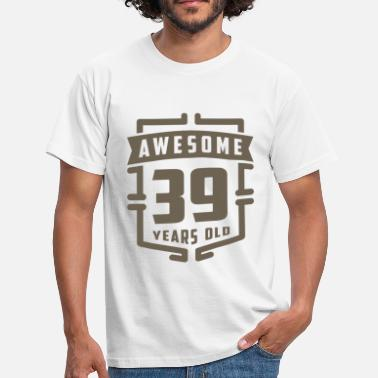 39 Years Old Birthday Awesome 39 Years Old - Men's T-Shirt