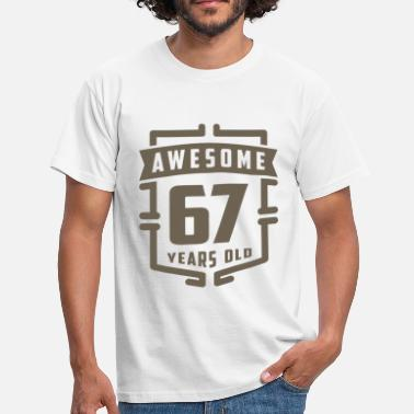 67 Years Awesome 67 Years Old - Men's T-Shirt