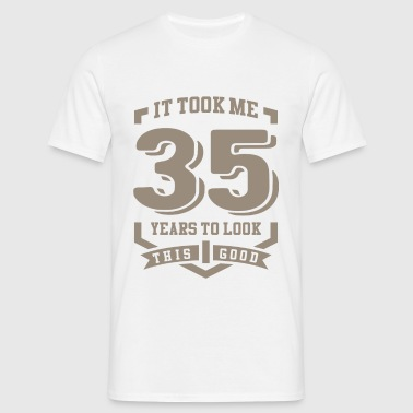It Took Me 35 Years - Men's T-Shirt