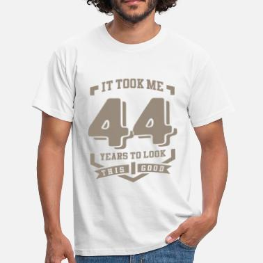 44 Years It Took Me 44 Years - Men's T-Shirt