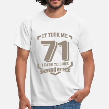71 It Took Me 71 Years - Men's T-Shirt