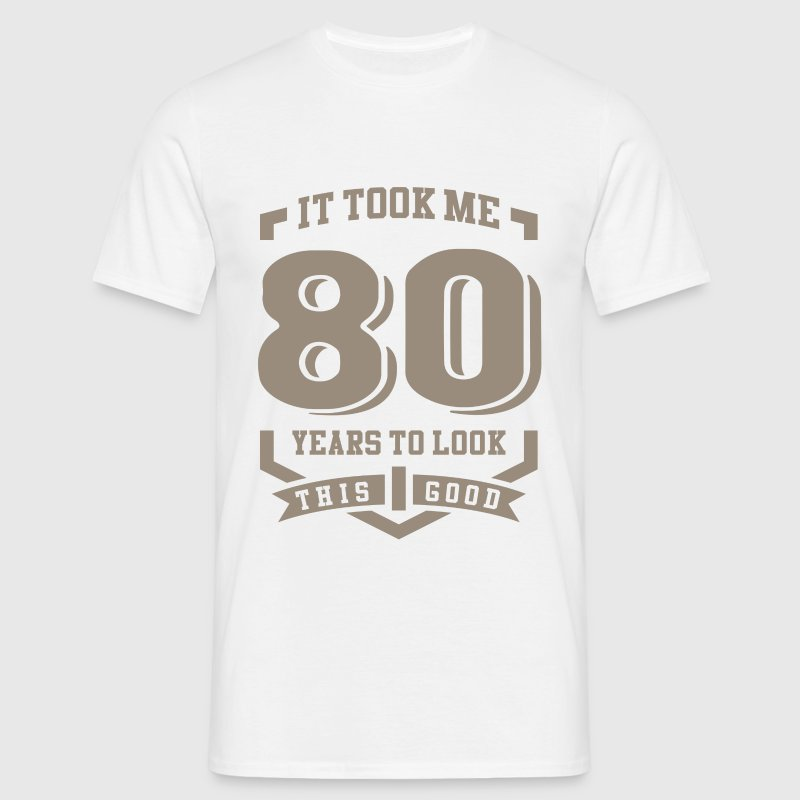 It Took Me 80 Years - Men's T-Shirt