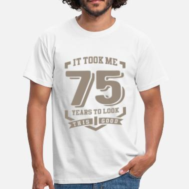 75th Birthday It Took Me 75 Years - Men's T-Shirt