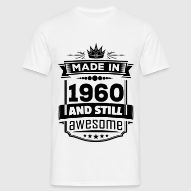 Made In 1960 And Still Awesome - Men's T-Shirt