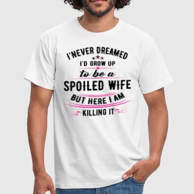 Wife Spoiled Wife - Men's T-Shirt