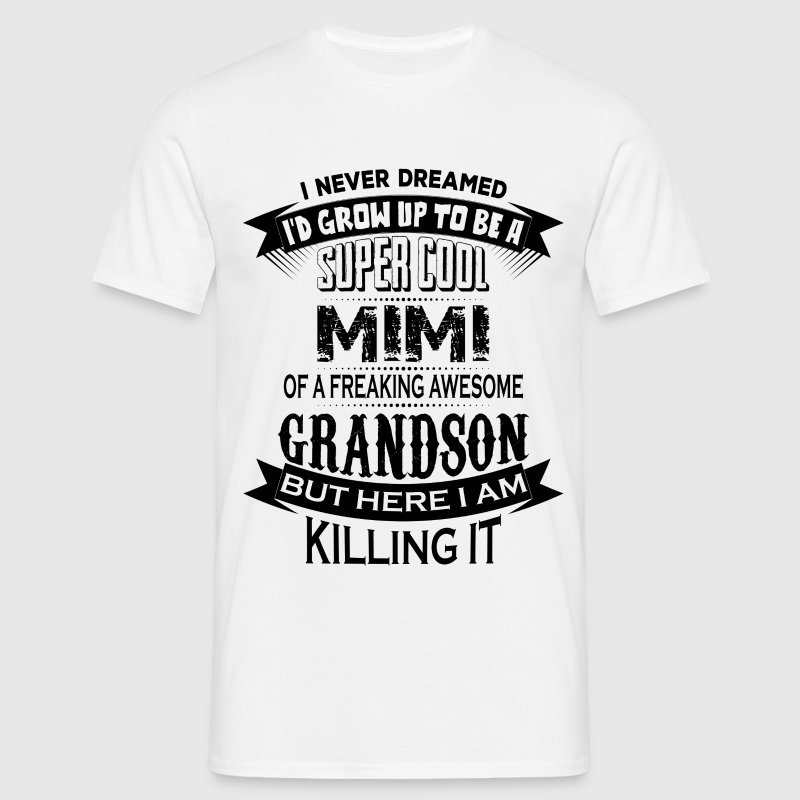 Super Cool Mimi Of A Freaking Awesome Grandson - Men's T-Shirt