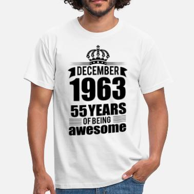 December 1963 December 1963 55 years of being awesome - Men's T-Shirt