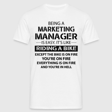 Being A Marketing Manager... - Men's T-Shirt