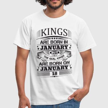 Real Kings Are Born On January 18 - Men's T-Shirt