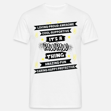 Thing It's A Pawpaw Thing - Men's T-Shirt