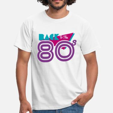Années 80 back to the 80 - T-shirt Homme