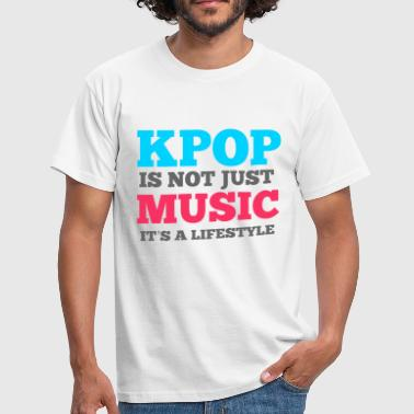 KPOP IS NOT JUST MUSIC, IT'S A LIFESTYLE - Men's T-Shirt