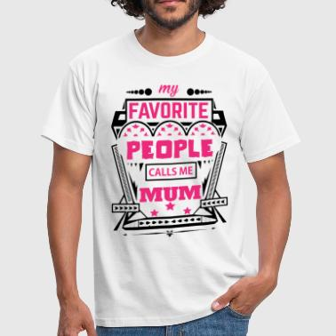 Call Mum My Favorite People Calls Me MUM - Men's T-Shirt