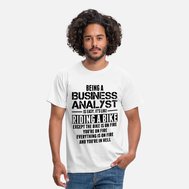 Business T-Shirts - Being A Business Analyst Is Like Riding A Bike - Men's T-Shirt white