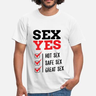 Safe Sex SEX YES HOT SEX SAFE SEX GREAT SEX - Men's T-Shirt