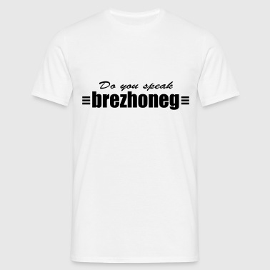 do you speak Brezhoneg - T-shirt Homme