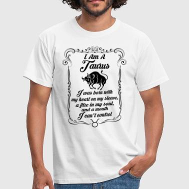 I Am A Taurus - Men's T-Shirt