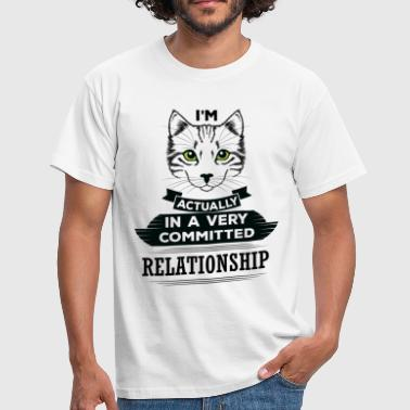 I Am Cat Actually In A Very Commited Relationship - Men's T-Shirt