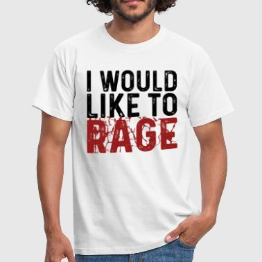 I WOULD LIKE TO RAGE - Men's T-Shirt