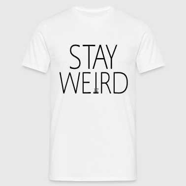 STAY WEIRD - Men's T-Shirt