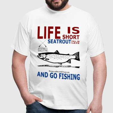 Life is short seatrout - Männer T-Shirt