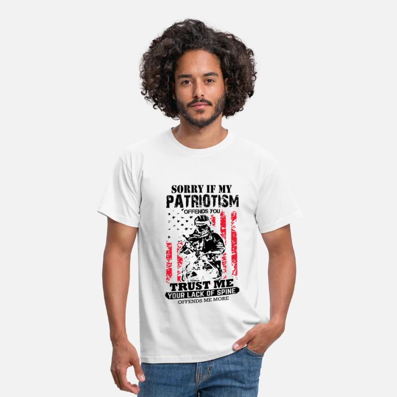 Veteran T-Shirts - Sorry If My Patriotism Offends You - Men's T-Shirt white
