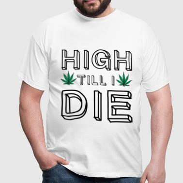 High Till I Die - T-shirt Homme