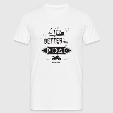 Moto - Life is better on the road - T-shirt Homme