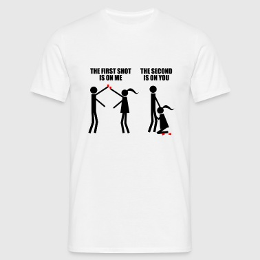 Second shot is on you!  - Mannen T-shirt