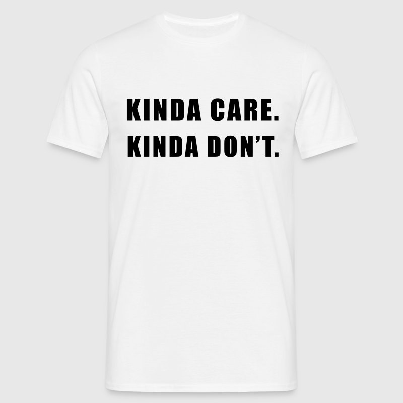 Kinda don't care - Men's T-Shirt