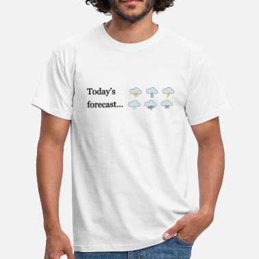 Forecast Today's forecast - Mannen T-shirt