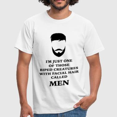 Manly Quotes MEN BEARD 2 - Men's T-Shirt