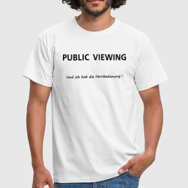 Public Viewing - Männer T-Shirt