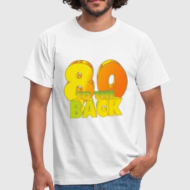 Back to the 80 - T-shirt Homme