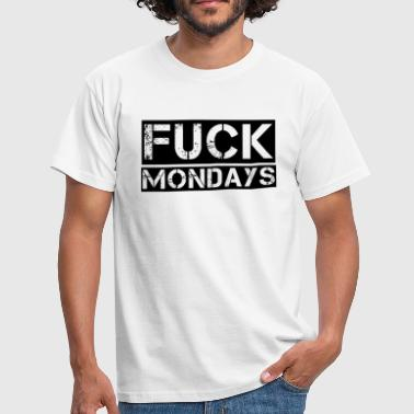 Fuck Mondays - Men's T-Shirt