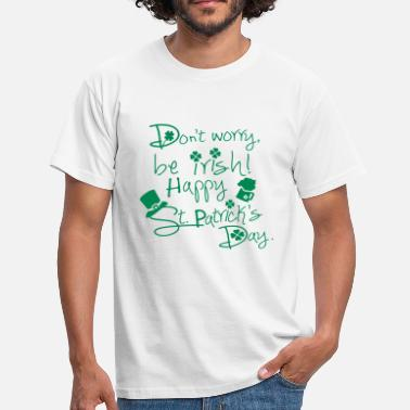 Dont Be Irish - Men's T-Shirt