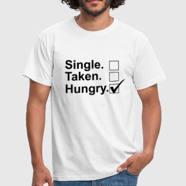 Single, Taken, Hungry - Men's T-Shirt
